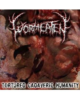 WORMEATEN - Tortured Cadaveric Humanity - CD